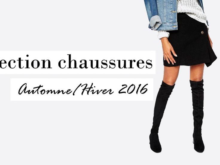 Chaussures : on met quoi aux pieds cet automne/hiver ? Sélection des chaussures must-have pour cet automne/hiver 2016 !