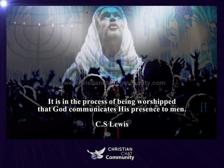God's Presence By Worship - C.S Lewis - Christian Chat Community