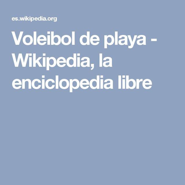 Una de las versiones mas populares del voley es la versión de playa. En la wikipedia encontraras toda la información sobre esta modalidad.