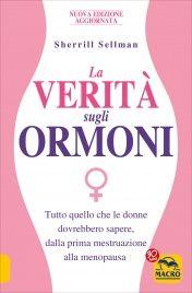 La Verità sugli Ormoni - Libro di Sherrill Sellman - Tutto quello che le donne dovrebbero sapere - Acquista online con consegna in 24 ore.