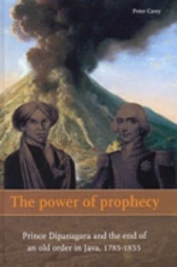 Carey, P B. R. The Power of Prophecy: Prince Dipanagara and the End of an Old Order in Java, 1785-1855. Leiden: KITLV Press, 2008.
