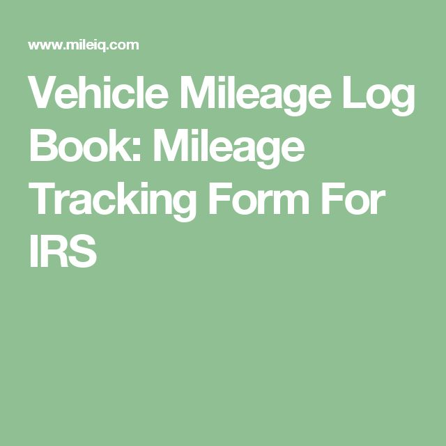 Vehicle Mileage Log Book Mileage Tracking Form For IRS Good to - mileage log form