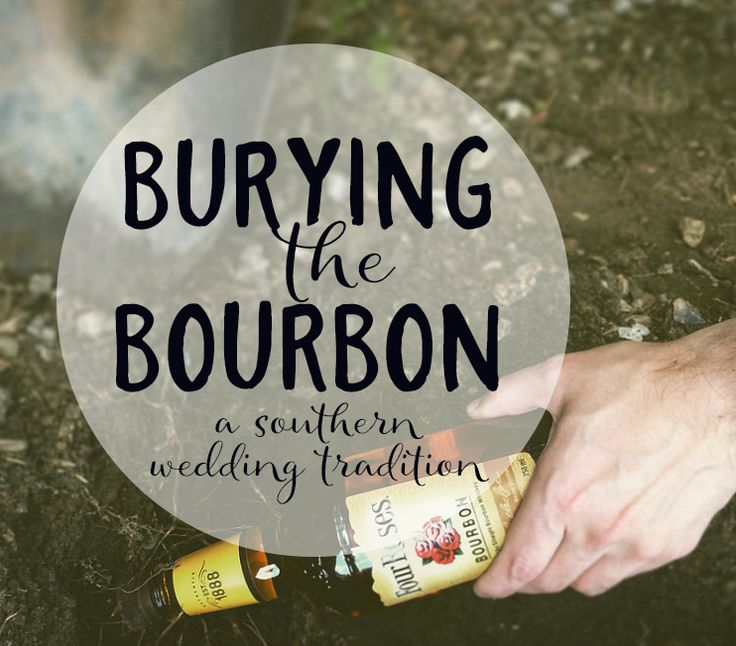 Burying the bourbon is a Southern wedding tradition to prevent rain on your wedding day! Bury it a week before, on the site of your wedding to help prevent rain on day. Dig it up on the wedding day and take a swig for an extra shot of courage!