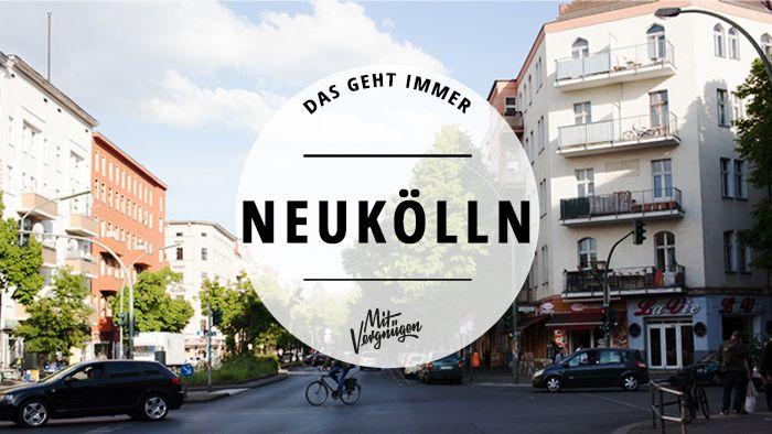 In Neukölln eröffnet noch immer wöchentlich eine neue Bar, ein Vintage-Laden oder ein Restaurant. Wir haben 11 Orte für den Einstieg.