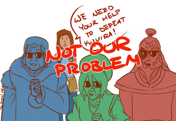 """Legend of Korra/ avatar the last Airbender: """"Not Our Problem"""" - the old gaang"""