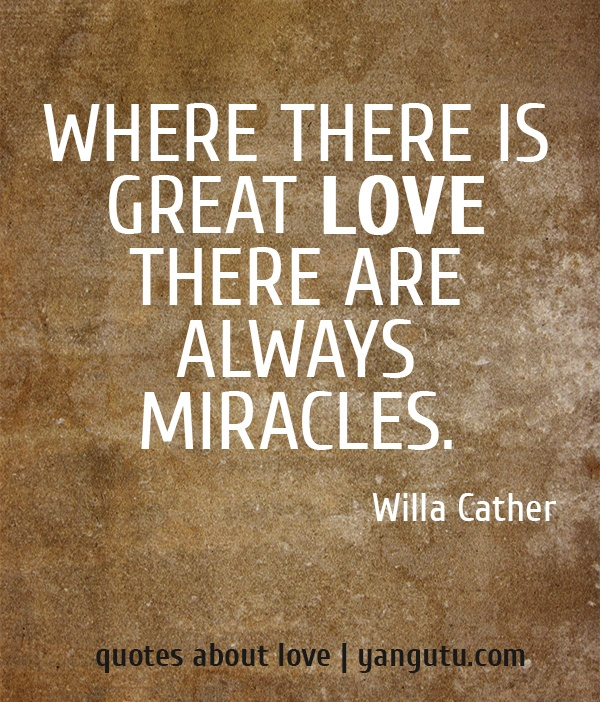 Miracle Of Love Sad Love Quotes: Where There Is Great Love There Are Always Miracles