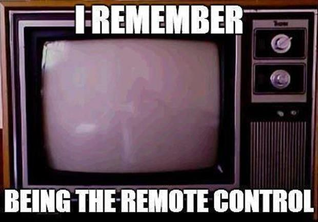 I remember that too,  I would sit at the side of the couch and I was prodded by a cane to change channels.