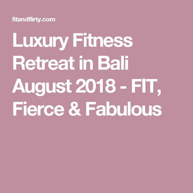 Luxury Fitness Retreat in Bali August 2018 - FIT, Fierce & Fabulous
