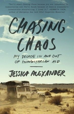 Chasing Chaos by Jessica Alexander: The Dark Side of Humanitarian Aid | Everyday eBook