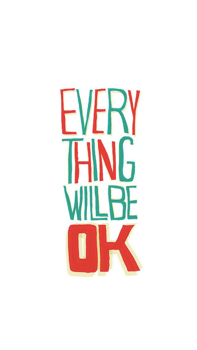 Everything will be ok. #iPhone #wallpaper #quotes  http://lifelinequotes.com