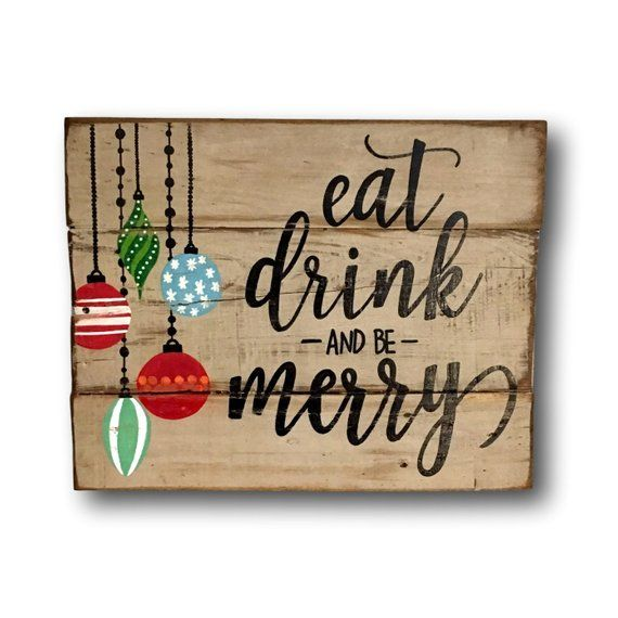 Eat Drink And Be Merry Wood Christmas Sign Christmas Decoration Rustic Christmas Wall Art Christmas Mantel Sign Christmas Signs Wood Christmas Decorations Rustic Christmas Signs