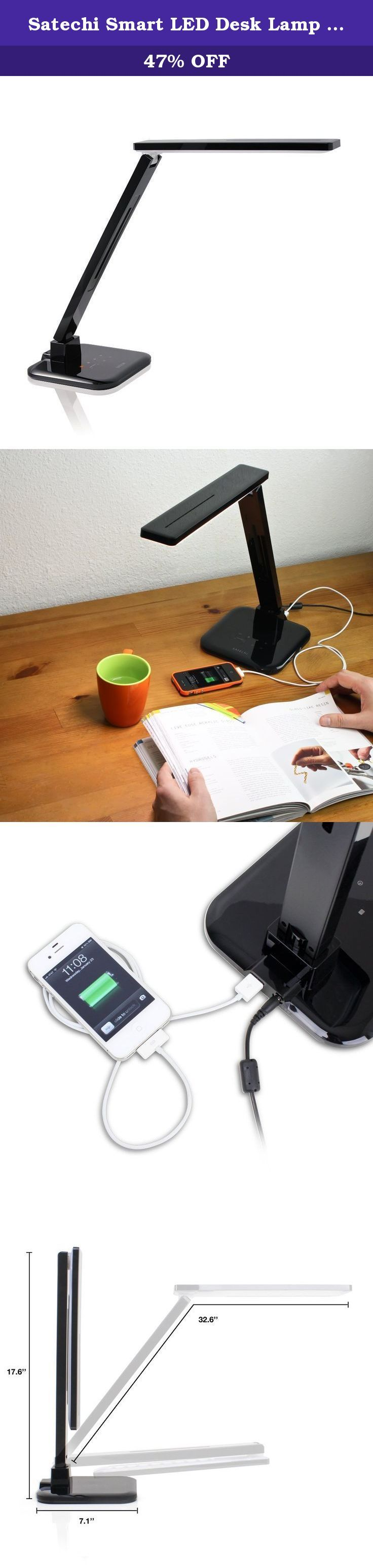 Satechi Smart LED Desk Lamp with Touch Control Dimmable Lighting, 1 Hour Off Timer & Smart Phone Charging Port (Black). The Satechi LED Desk Lamp is a perfect, bright companion for your desk, end table, or office. Featuring easy-to-use touch screen controls and a variety of light-intensity modes and brightness levels, the LED desk lamp can fulfill any lighting need. Highly energy-efficient, the minimal-design LED Desk Lamp consumes only 1/8th of the power of an incandescent lamp and less...