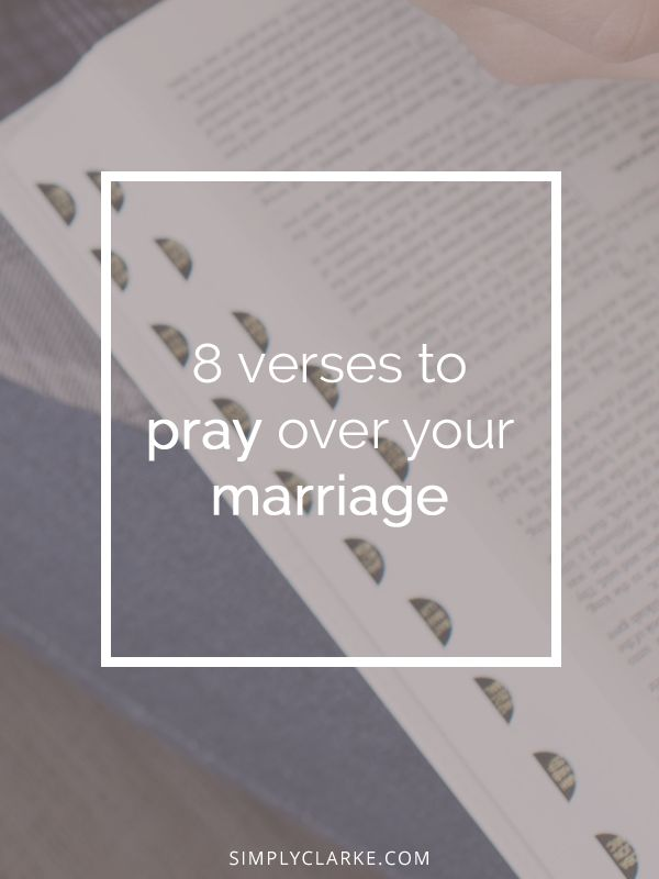8 Verses To Pray Over Your Marriage  #marrigeverses #simplyclarke