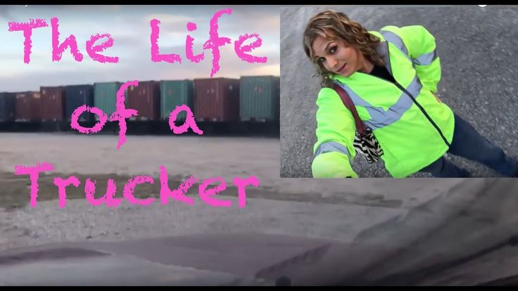 Lady Truckers - Life of a Trucker