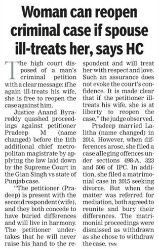 The Karnataka High Court warned a husband that the criminal case filed by his against him could be reopened if he ill-treats her whenthey begin to live togethwr again