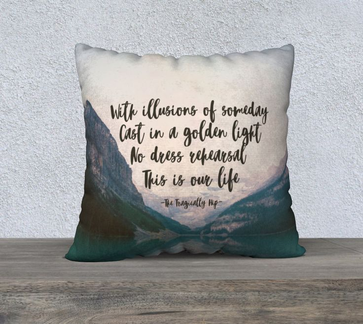 The Tragically Hip, Throw Pillow Cover, Tragically Hip quote, Gord Downie, Ahead by a Century by GroundwaterWords on Etsy