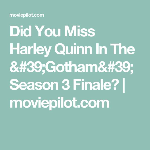 Did You Miss Harley Quinn In The 'Gotham' Season 3 Finale?   moviepilot.com