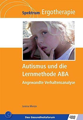Autismus und die Lernmethode ABA: Angewandte Verhaltensanalyse (Spektrum Ergotherapie) von Janina Menze http://www.amazon.de/dp/3824809923/ref=cm_sw_r_pi_dp_iFMbxb070EDFH