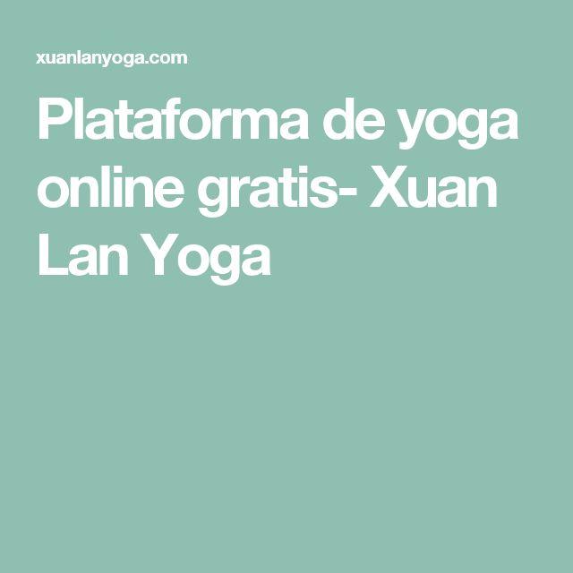 Plataforma de yoga online gratis- Xuan Lan Yoga