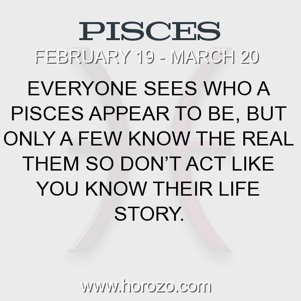 Fact about Pisces: Everyone sees who a Pisces appear to be, but only a few know the real them so don't act like you know their life story. #pisces, #piscesfact, #zodiac. More info here: www.horozo.com