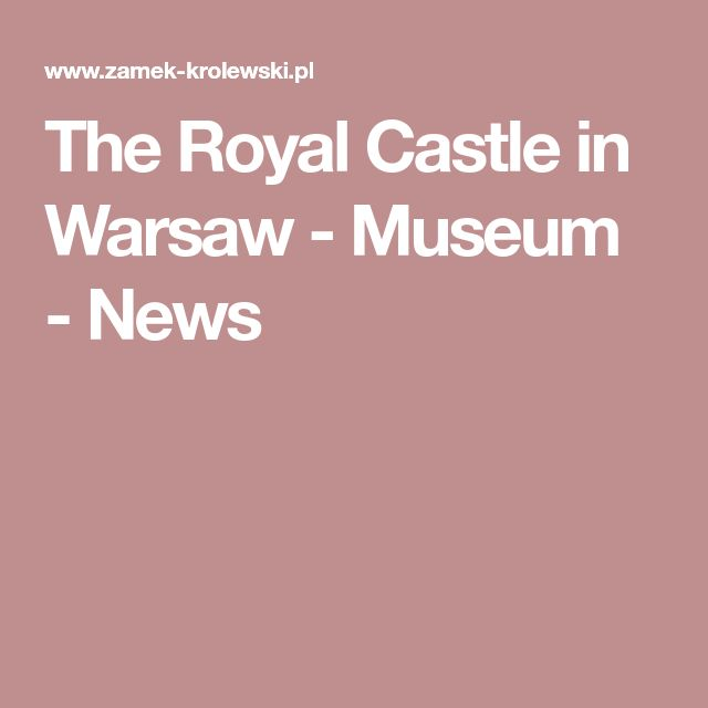 The Royal Castle in Warsaw - Museum - News