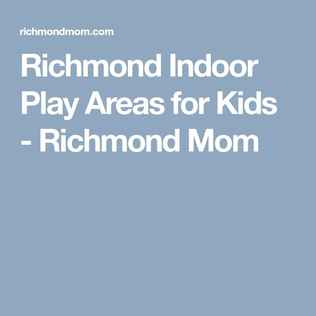 Richmond Indoor Play Areas For Kids Best 25 Indoor Play Area Ideas On  Pinterest