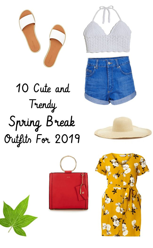 10 Cute and Trendy Spring Break Outfits For 2019