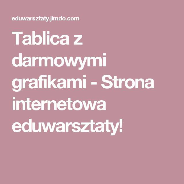 Tablica z darmowymi grafikami - Strona internetowa eduwarsztaty!