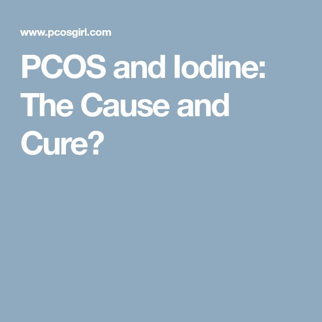 PCOS and Iodine: The Cause and Cure?