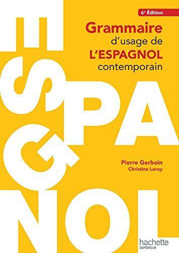 Grammaire d'usage de l'espagnol contemporain de Pierre Ge... https://www.amazon.fr/dp/2011403545/ref=cm_sw_r_pi_dp_x_e0Voyb78VDA3W