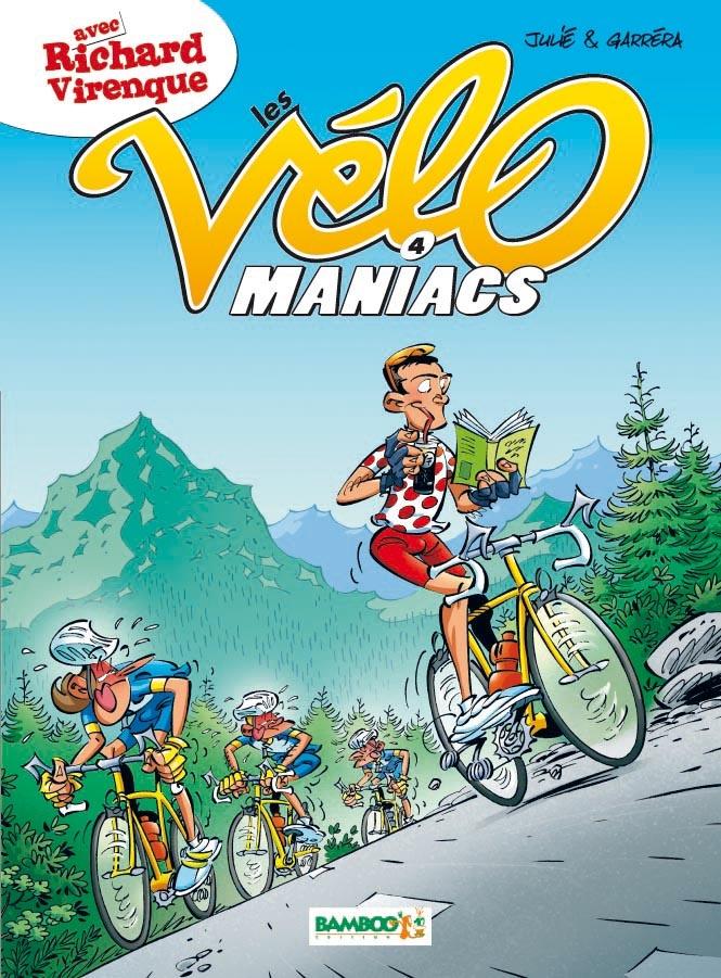 "BD ""Les Vélomaniacs"" Tome 4 © BAMBOO, Garréra, Julié 2008  #BD #velo #cyclisme #tdf #vtt #sport #cyclocross #humour #Virenque"
