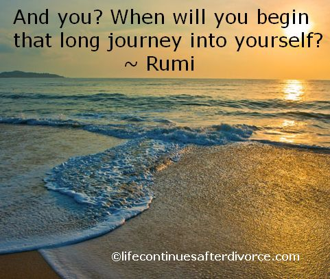 Rumi Quote And You When Will You Begin That Long Journey Into