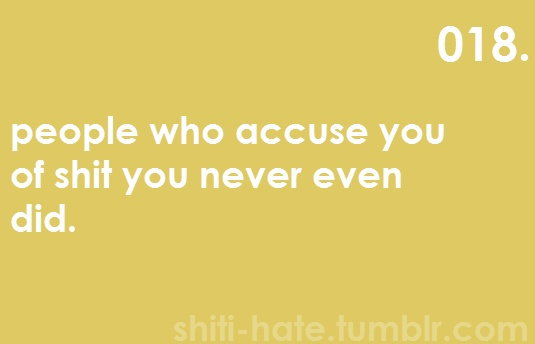 because insecure people make up lies about you...True Shizzzz, True Shit, So True, The Roller Coasters