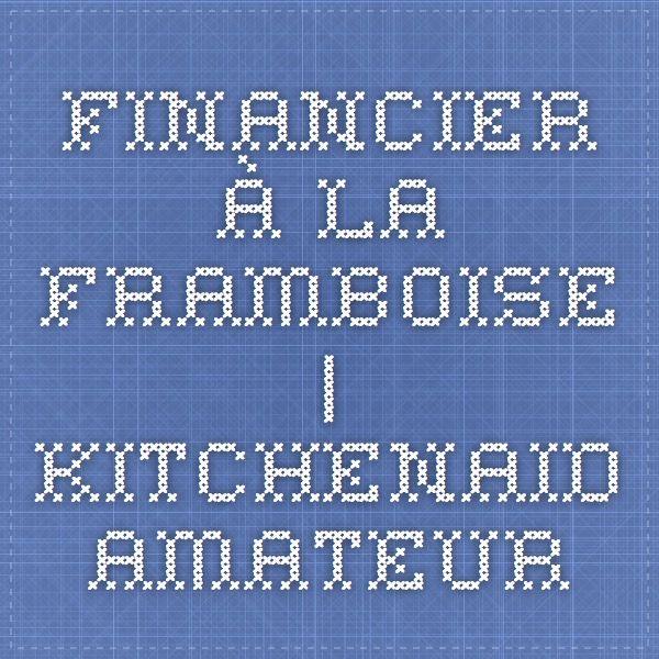 Financier à la framboise | Kitchenaid Amateur
