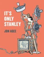 It's Only Stanley by Jon Agee  Location: Youth Picture Books  Call Number: J AGEE  Very strange noises that keep awakening the Wimbledon family one night have an even stranger source.