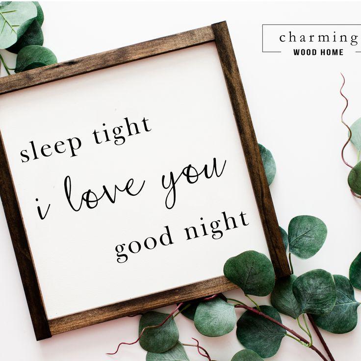 SLEEP TIGHT I LOVE YOU GOOD NIGHT SIGN This farmhouse ...