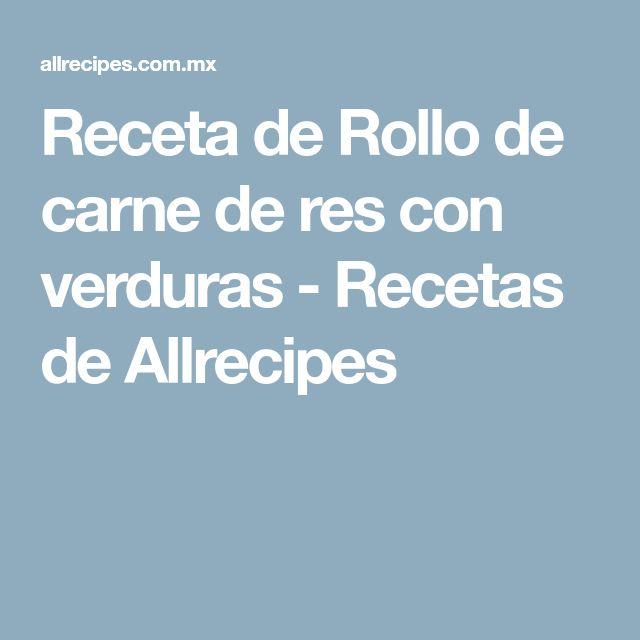 Receta de Rollo de carne de res con verduras - Recetas de Allrecipes
