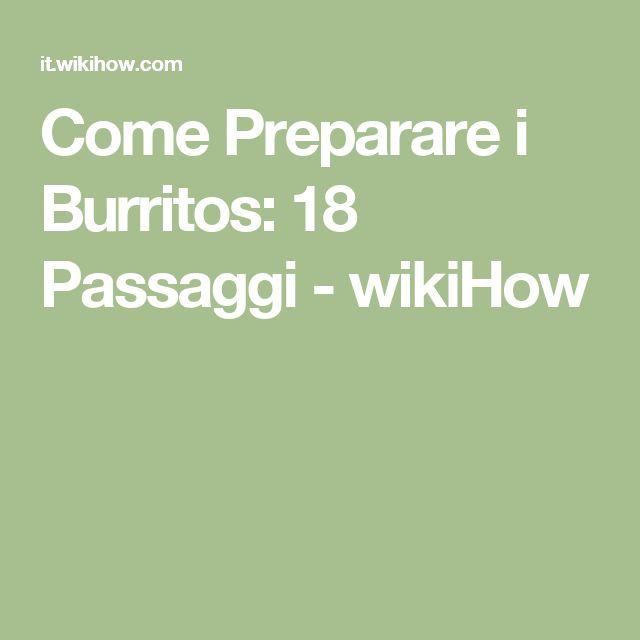 Come Preparare i Burritos: 18 Passaggi - wikiHow