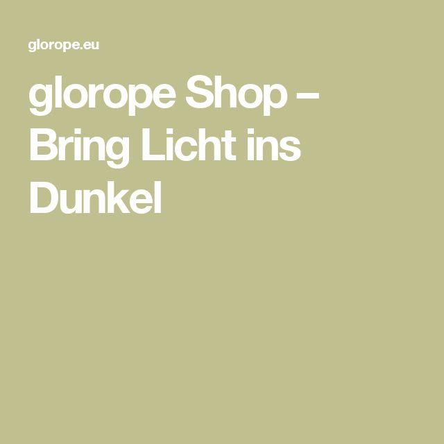 glorope Shop – Bring Licht ins Dunkel