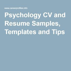 Psychology CV and Resume Samples, Templates and Tips