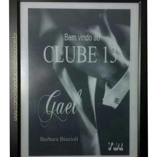 Segundas Hot: Livro - Série Clube 13 - Gael - Barbara Biazioli http://www.caminhandoentrelivros.com.br/2015/11/segundas-hot-livro-serie-clube-13-gael.html?m=1