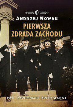 Pierwsza zdrada Zachodu. Rok 1920 - zapomniany appeasement-Nowak Andrzej