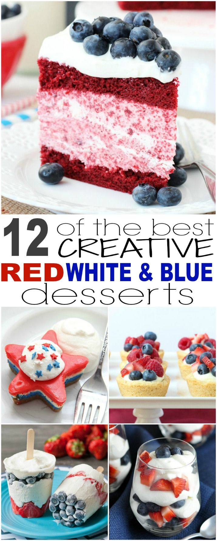 12 of the Best Creative Red White and Blue Desserts, perfect for the 4th of July, Memorial Day, or Labor Day weekend!