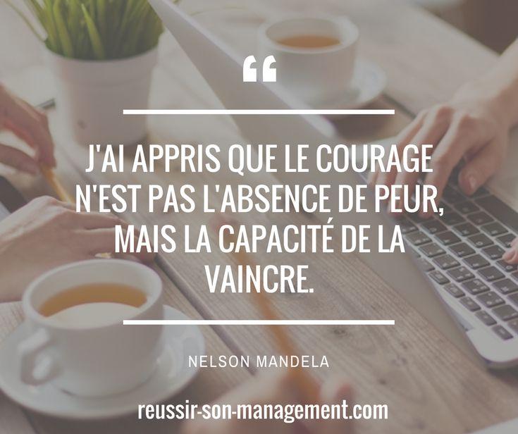 J'ai appris que le courage n'est pas l'absence de peur, mais la capacité de la vaincre. Nelson Mandela. #Management #managers #Manager #Leader #performance #sens #equipe #rh #qvt #entreprise #leadership #motivation #dirigeant #coach #coaching #citations #citation