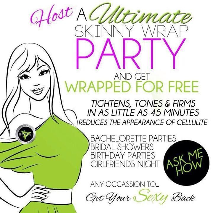 Host a skinny wrap party in your home or ONLINE and wrap free! Wrapitdontflapit.myitworks.com or call/text 814.329.2138
