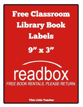 "Students of all ages will LOVE your classroom library ""Readbox"" book labels. These labels are a play on words - ""Redbox"" movies can be rented from a kiosk and now ""Readbox"" books can be freely borrowed from your classroom library!   *This idea was not originally that of This Little Teacher, therefore this product is FREE.  *This Little Teacher does not have any rights to Redbox. (But I frequently rent movies from them if that helps!) :)  Enjoy!! This Little Teacher"