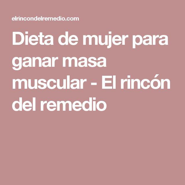 Dieta de mujer para ganar masa muscular - El rincón del remedio