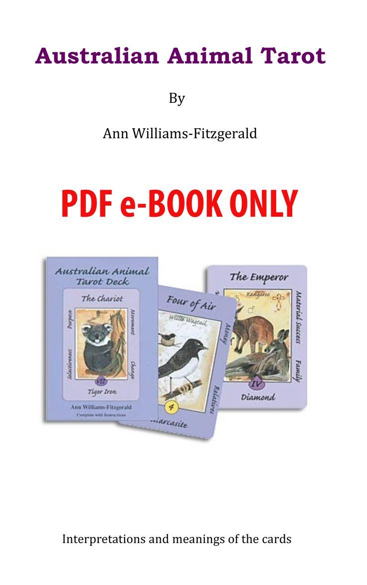 Australian Animal Tarot Interpretations and meaning of the cards by Ann Williams-Fitzgerald.  http://www.innerwisdom.com.au/innerwisdom/index.html