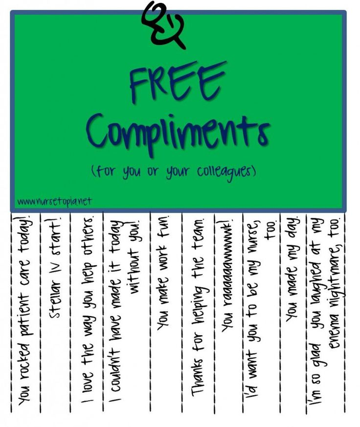 Free Compliments for Nurses... and I LOVE the last one... enemas... hahahaha! Now to find Tess on Pinterest...