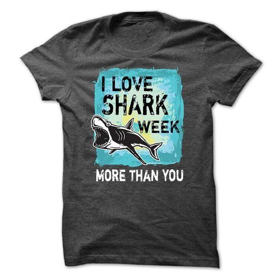 Sharks T-Shirt - I Love Shark Week More Than You - #v neck tee #hoodie womens. GUARANTEE => https://www.sunfrog.com/Pets/Sharks-T-Shirt--I-Love-Shark-Week-More-Than-You.html?68278